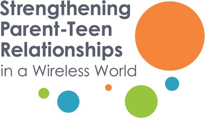 Strengthening Parent-Teen Relationships in a Wireless World