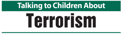 Talking to Children About Terrorism