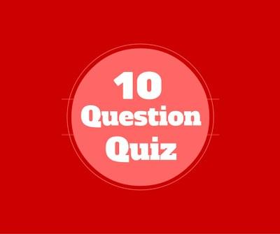 10 Question Quiz