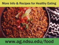 More info & recipes for healthy eating - www.ag.ndsu.edu/food