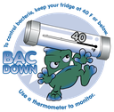 Bac Down! Keep Cold Foods Cold. Give Bacteria the Cold Shoulder.