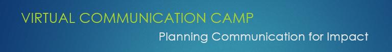 Virtual Communciation Camp - Planning Communication for Impact