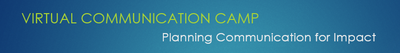 Virtual Communication Camp - Planning Communication for Impact
